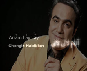 Annam Lay Lay mp3 image 300x245 - دانلود آهنگ آنام لای لای از چنگیز حبیبیان